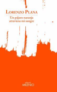 Un pájaro naranja atraviesa mi sangre - Selección de libros para el Día de la Poesía